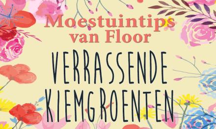 Moestuintips van Floor: Verrassende kiemgroenten