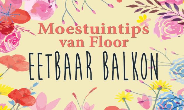 Moestuintips van Floor: Eetbaar balkon