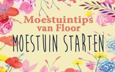 Moestuintips van Floor: Moestuin starten